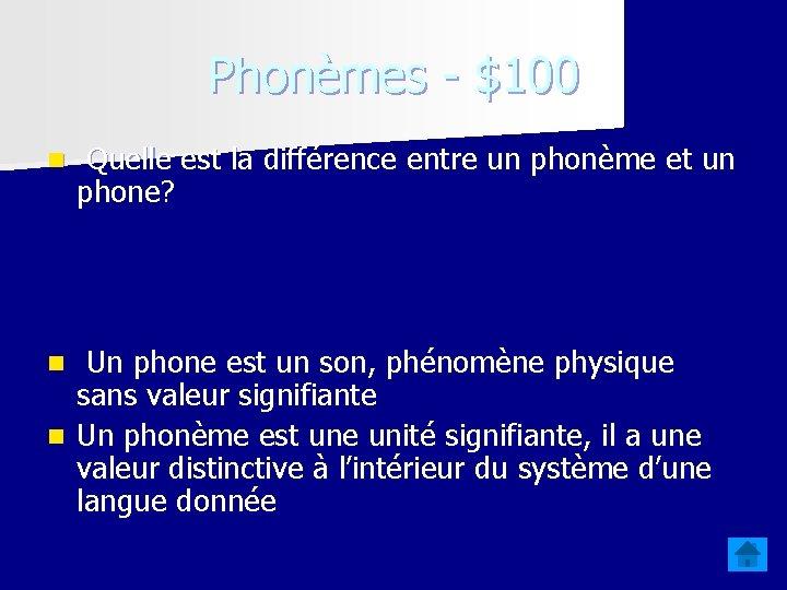 Phonèmes - $100 n Quelle est la différence entre un phonème et un phone?