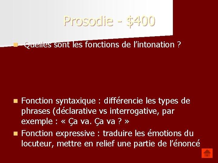 Prosodie - $400 n Quelles sont les fonctions de l'intonation ? Fonction syntaxique :