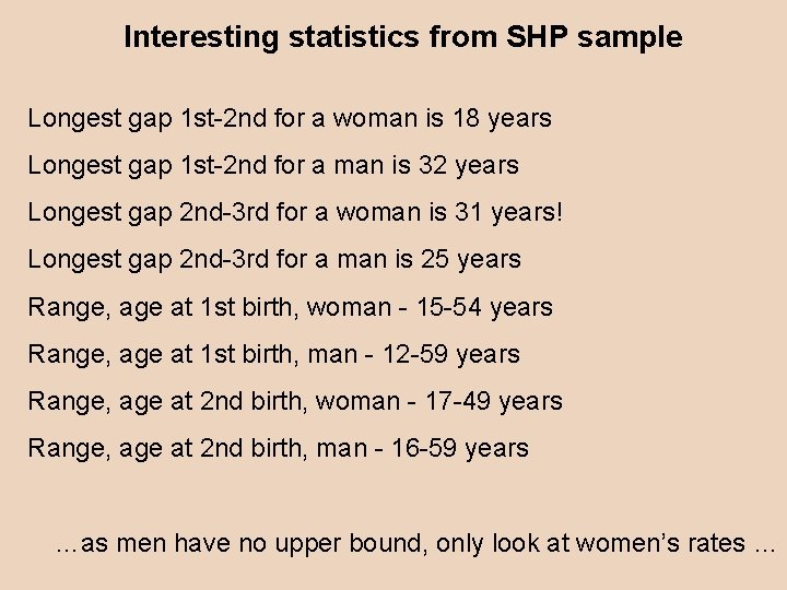 Interesting statistics from SHP sample Longest gap 1 st-2 nd for a woman is