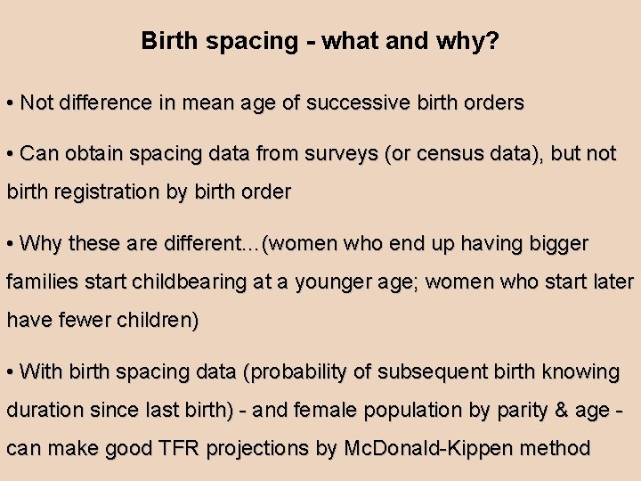 Birth spacing - what and why? • Not difference in mean age of successive