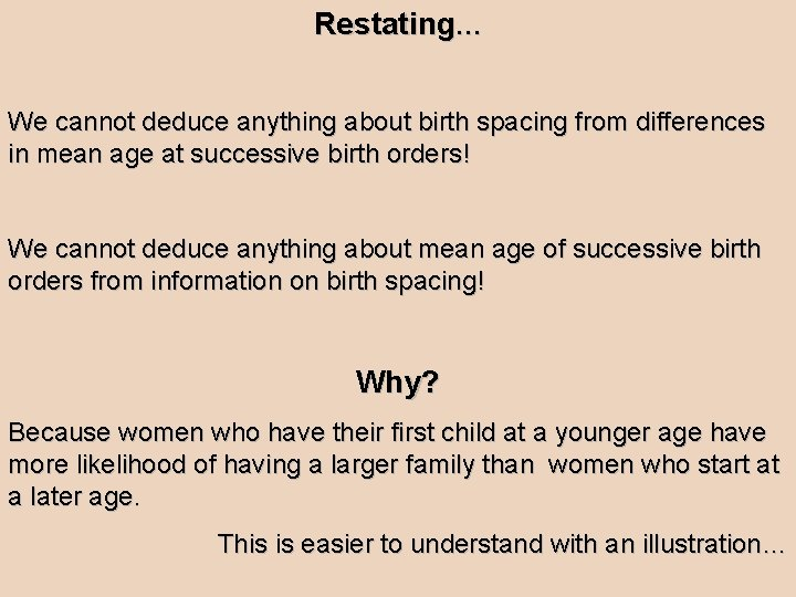 Restating… We cannot deduce anything about birth spacing from differences in mean age at