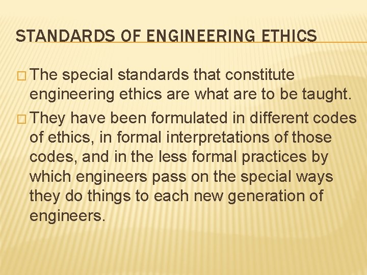 STANDARDS OF ENGINEERING ETHICS � The special standards that constitute engineering ethics are what