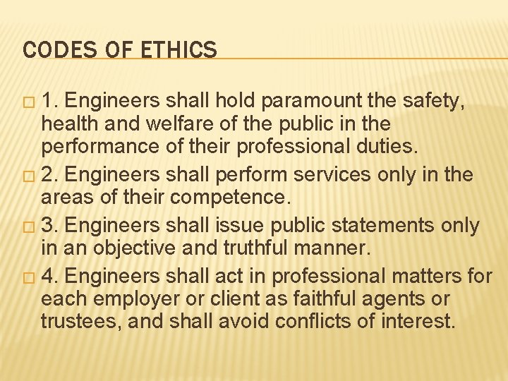 CODES OF ETHICS � 1. Engineers shall hold paramount the safety, health and welfare