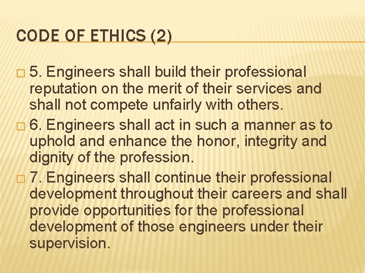 CODE OF ETHICS (2) � 5. Engineers shall build their professional reputation on the