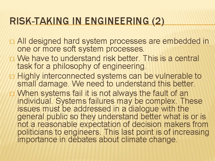 RISK-TAKING IN ENGINEERING (2) All designed hard system processes are embedded in one or