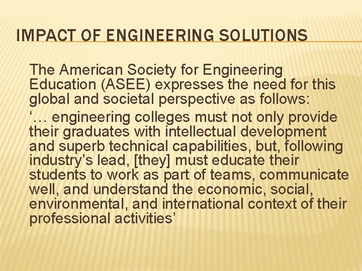 IMPACT OF ENGINEERING SOLUTIONS The American Society for Engineering Education (ASEE) expresses the need