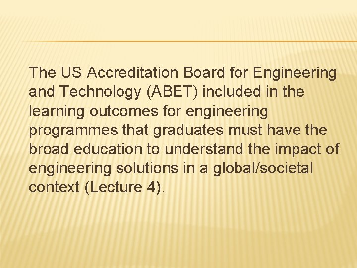The US Accreditation Board for Engineering and Technology (ABET) included in the learning outcomes