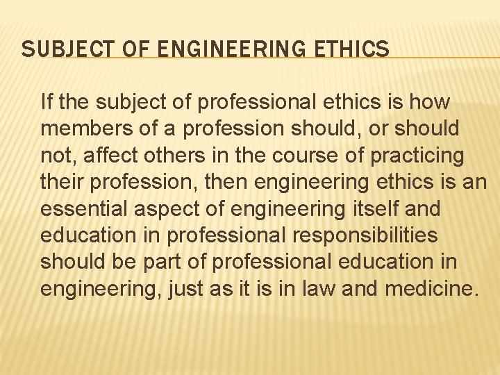 SUBJECT OF ENGINEERING ETHICS If the subject of professional ethics is how members of