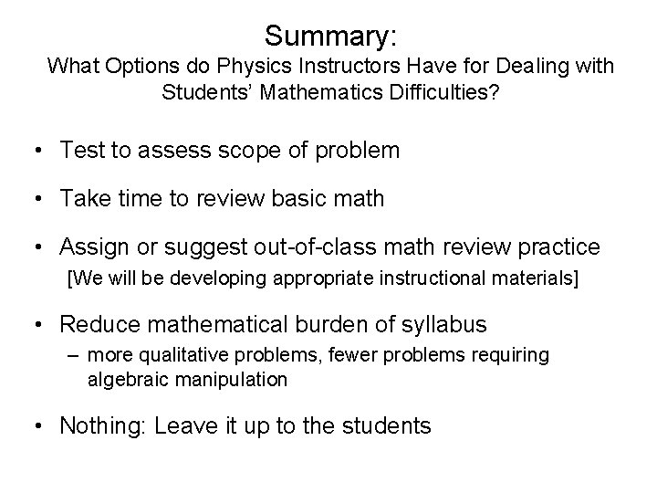 Summary: What Options do Physics Instructors Have for Dealing with Students' Mathematics Difficulties? •