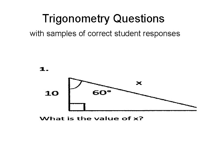 Trigonometry Questions with samples of correct student responses