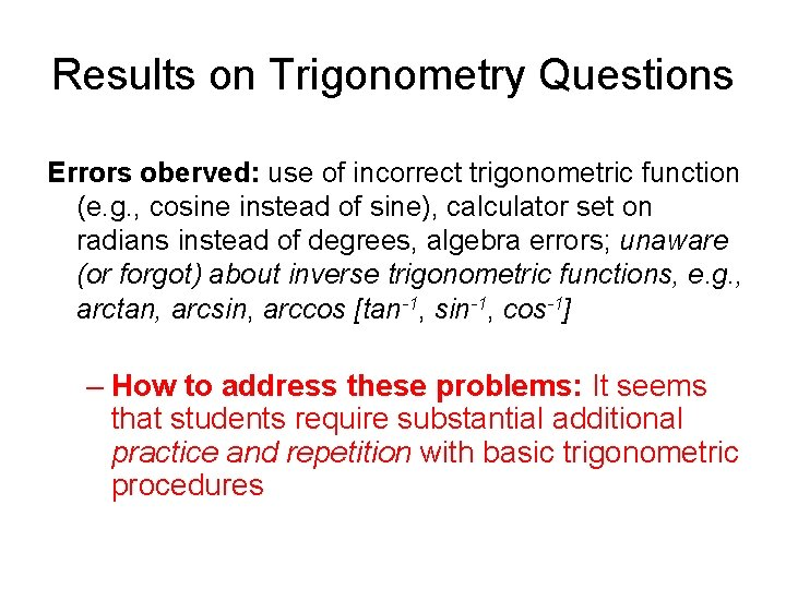 Results on Trigonometry Questions Errors oberved: use of incorrect trigonometric function (e. g. ,