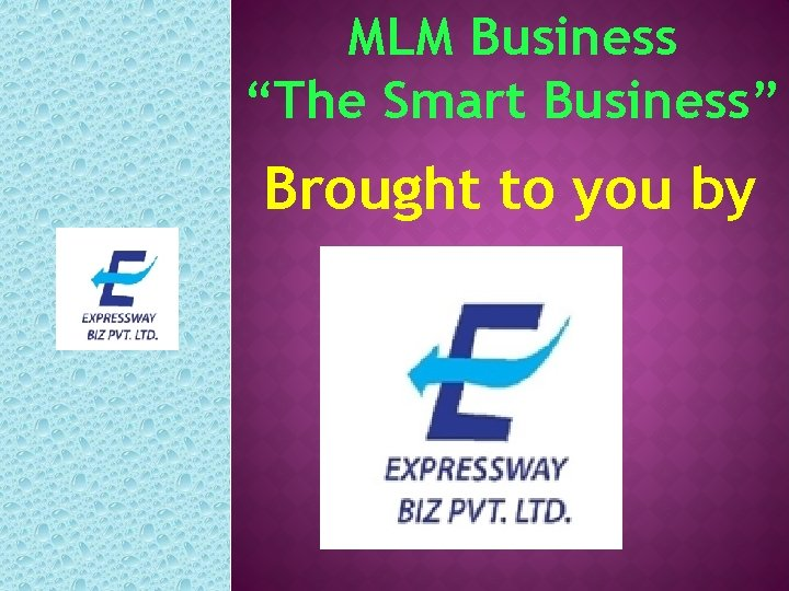 """MLM Business """"The Smart Business"""" Brought to you by"""