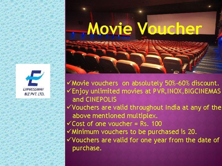 Movie Voucher üMovie vouchers on absolutely 50%-60% discount. üEnjoy unlimited movies at PVR, INOX,