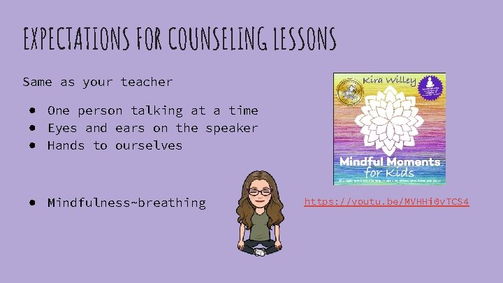 EXPECTATIONS FOR COUNSELING LESSONS Same as your teacher ● One person talking at a