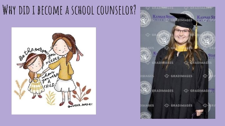 Why did i become a school counselor?