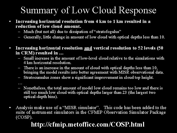 Summary of Low Cloud Response • Increasing horizontal resolution from 4 km to 1