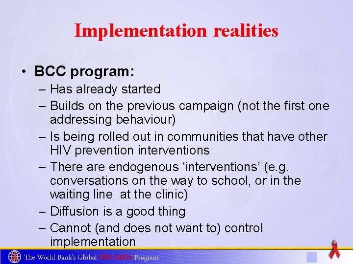 Implementation realities • BCC program: – Has already started – Builds on the previous