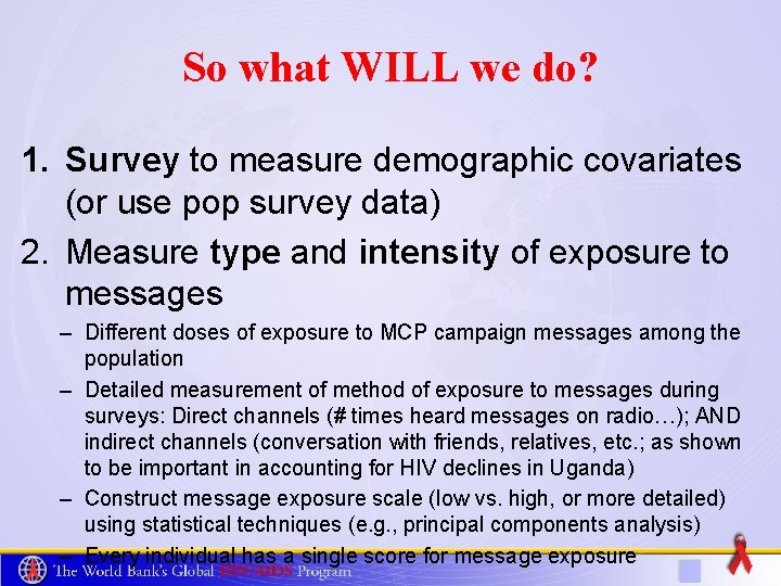 So what WILL we do? 1. Survey to measure demographic covariates (or use pop