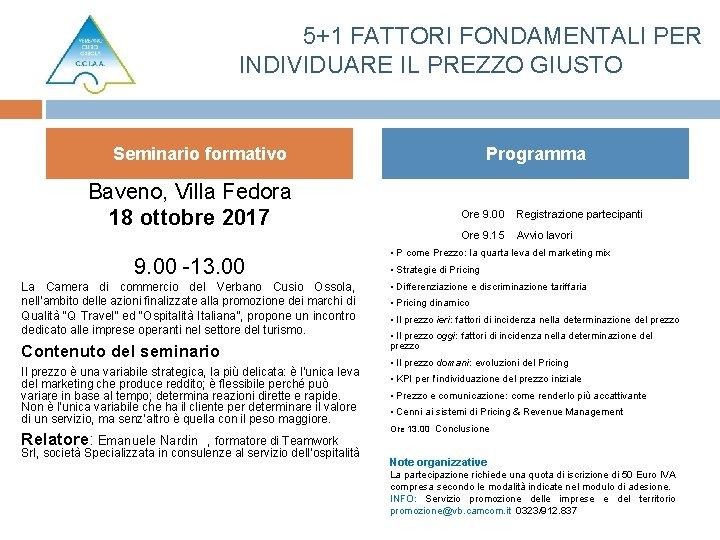 5+1 FATTORI FONDAMENTALI PER INDIVIDUARE IL PREZZO GIUSTO Seminario formativo Baveno, Villa Fedora 18