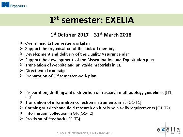 1 st semester: EXELIA 1 st October 2017 – 31 st March 2018 Ø
