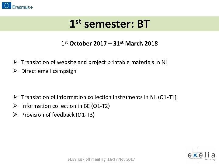 1 st semester: BT 1 st October 2017 – 31 st March 2018 Ø