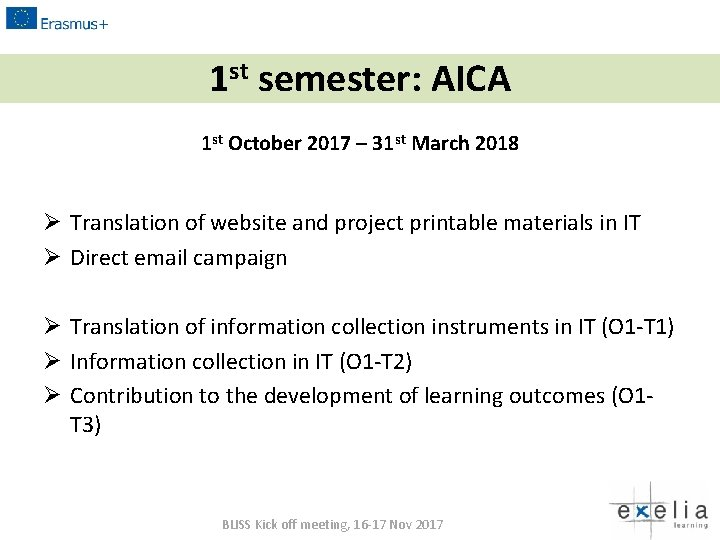 1 st semester: AICA 1 st October 2017 – 31 st March 2018 Ø