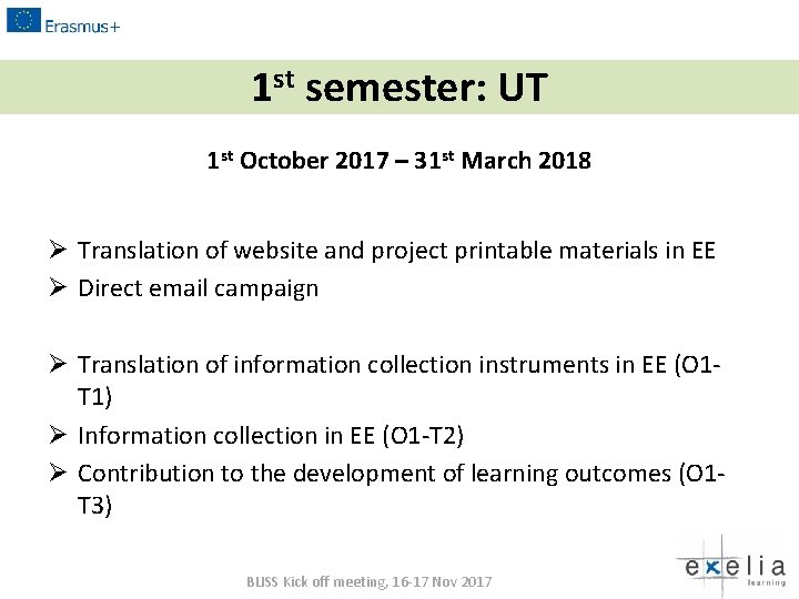 1 st semester: UT 1 st October 2017 – 31 st March 2018 Ø