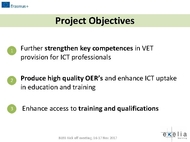 Project Objectives 1 Further strengthen key competences in VET provision for ICT professionals 2