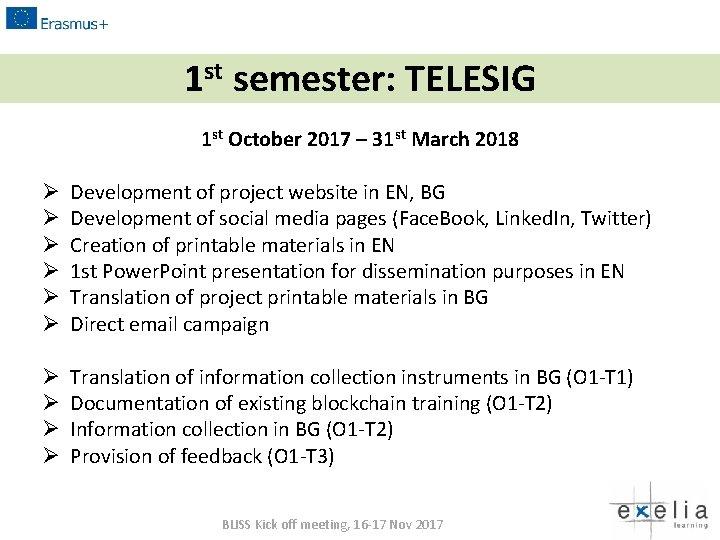 1 st semester: TELESIG 1 st October 2017 – 31 st March 2018 Ø