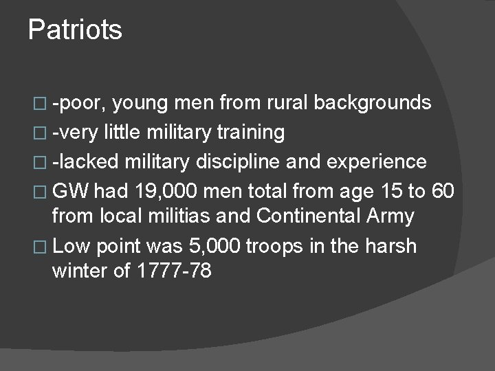 Patriots � -poor, young men from rural backgrounds � -very little military training �