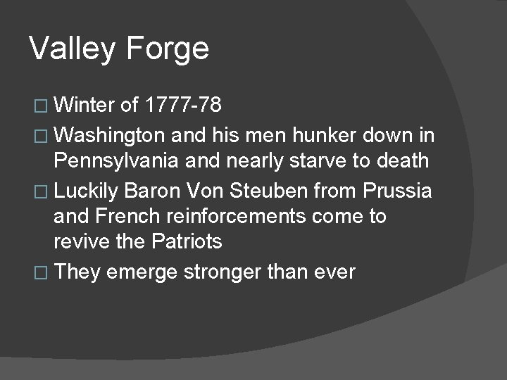 Valley Forge � Winter of 1777 -78 � Washington and his men hunker down