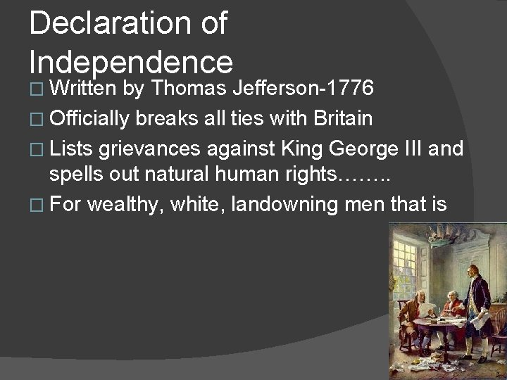 Declaration of Independence � Written by Thomas Jefferson-1776 � Officially breaks all ties with