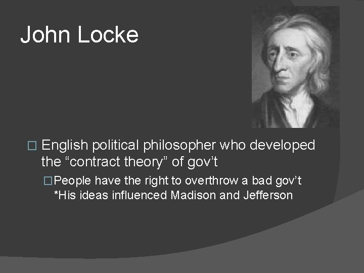 """John Locke � English political philosopher who developed the """"contract theory"""" of gov't �People"""