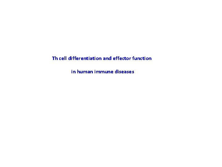 Th cell differentiation and effector function in human immune diseases