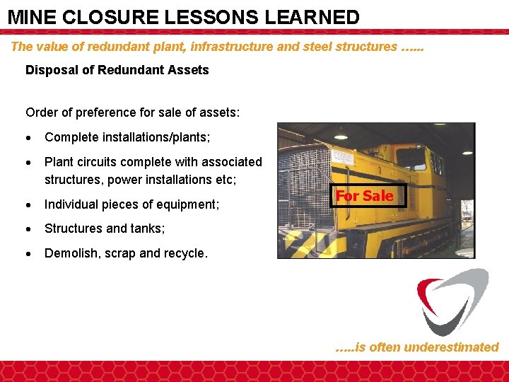 MINE CLOSURE LESSONS LEARNED The value of redundant plant, infrastructure and steel structures ….