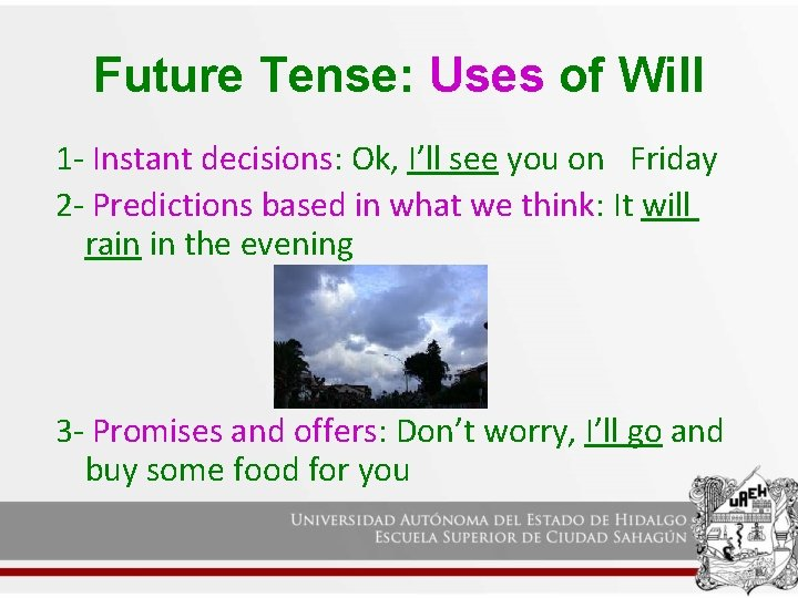 Future Tense: Uses of Will 1 - Instant decisions: Ok, I'll see you on