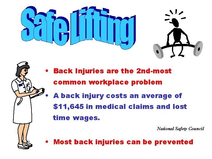 • Back Injuries are the 2 nd-most common workplace problem • A back