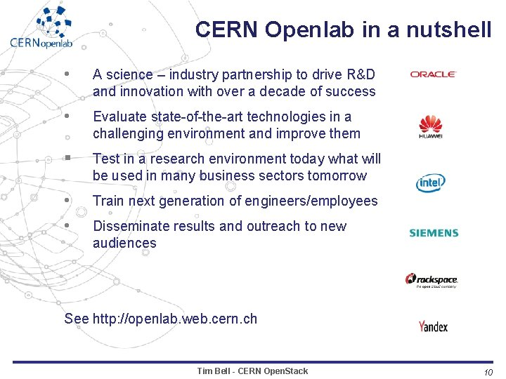 CERN Openlab in a nutshell • A science – industry partnership to drive R&D