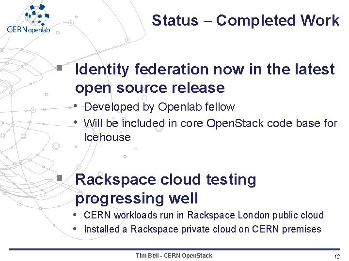 Status – Completed Work § Identity federation now in the latest open source release
