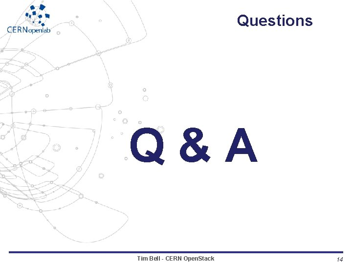 Questions Q&A Tim Bell - CERN Open. Stack 14