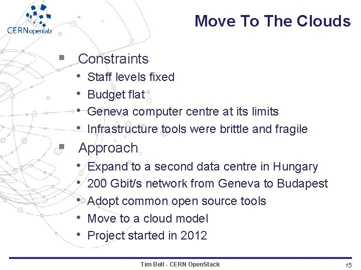 Move To The Clouds § Constraints • Staff levels fixed • Budget flat •