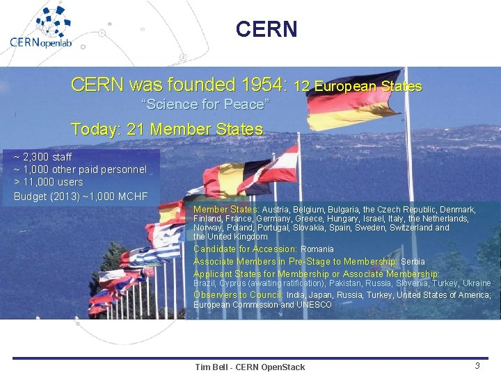 """CERN was founded 1954: 12 European States """"Science for Peace"""" Today: 21 Member States"""
