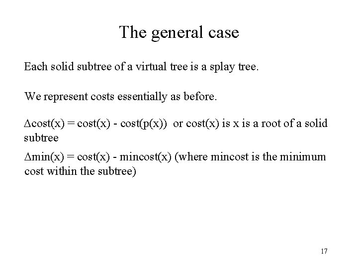 The general case Each solid subtree of a virtual tree is a splay tree.