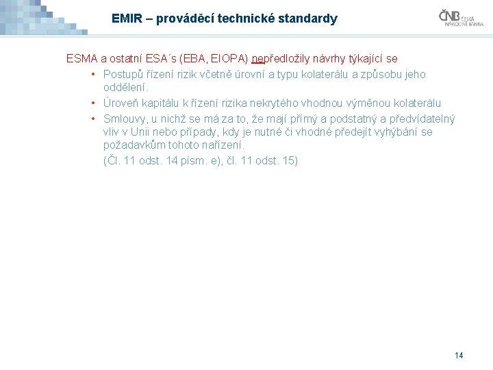 EMIR – prováděcí technické standardy ESMA a ostatní ESA´s (EBA, EIOPA) nepředložily návrhy týkající
