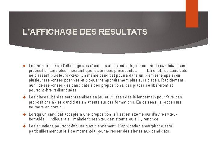L'AFFICHAGE DES RESULTATS Le premier jour de l'affichage des réponses aux candidats, le nombre