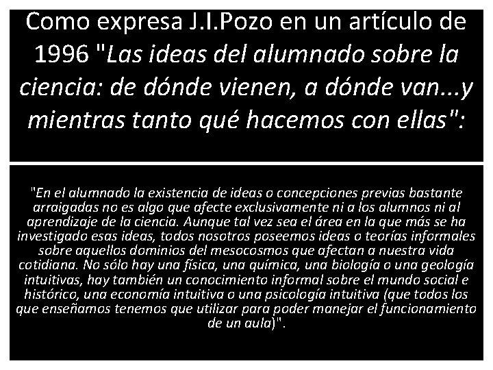 """Como expresa J. I. Pozo en un artículo de 1996 """"Las ideas del alumnado"""