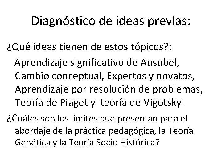 Diagnóstico de ideas previas: ¿Qué ideas tienen de estos tópicos? : Aprendizaje significativo de
