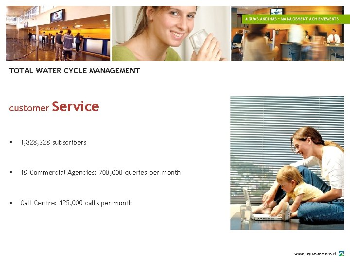 AGUAS ANDINAS – MANAGEMENT ACHIEVEMENTS TOTAL WATER CYCLE MANAGEMENT customer Service § 1, 828,