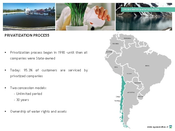 CHILEAN WATER SANITATION SECTOR PRIVATIZATION PROCESS § Privatization process began in 1998 –until then