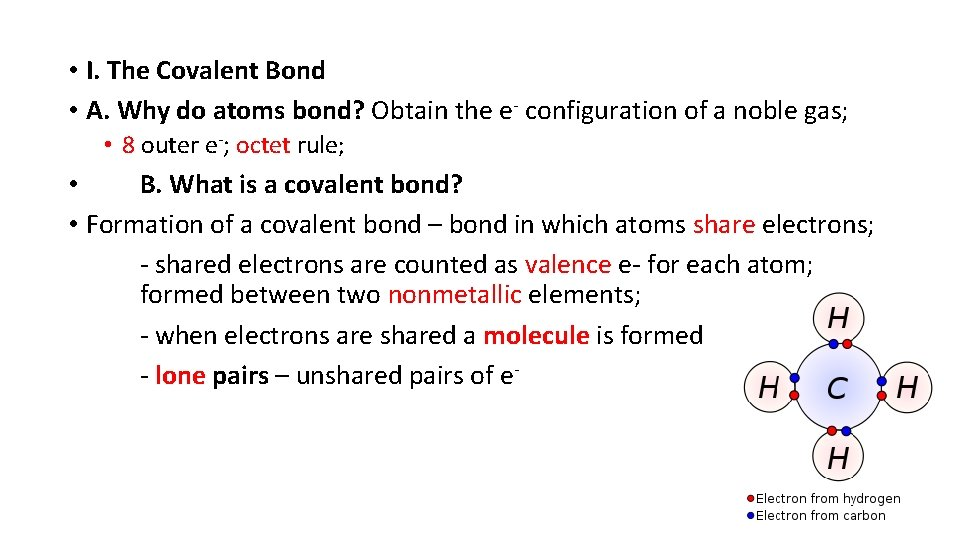 • I. The Covalent Bond • A. Why do atoms bond? Obtain the